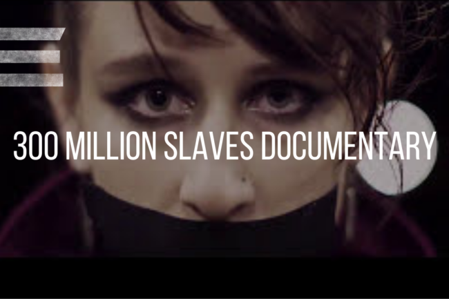 300 MILLION SLAVES