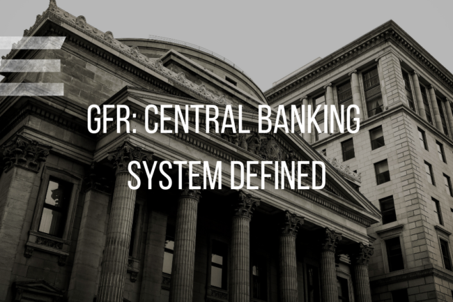 CENTRAL BANKING SYSTEM DEFINED