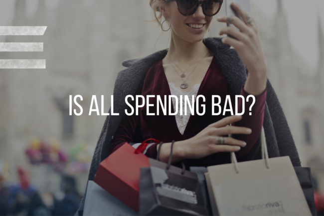IS ALL SPENDING BAD?