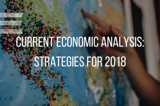 ECONOMIC ANALYSIS: STRATEGIES FOR 2018