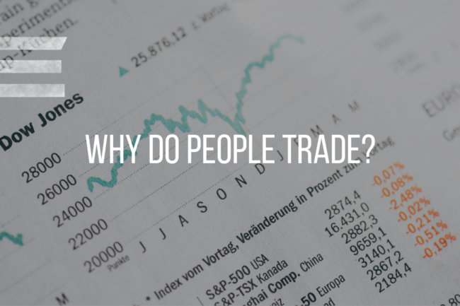 WHY DO PEOPLE TRADE?